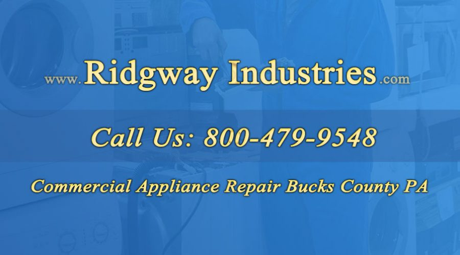 Commercial Appliance Repair Bucks County PA