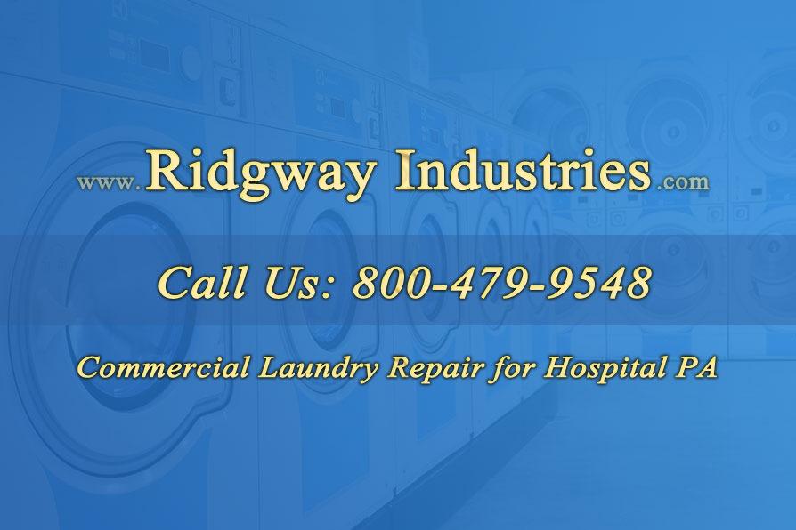 Commercial Laundry Repair For Hospitals Pennsylvania
